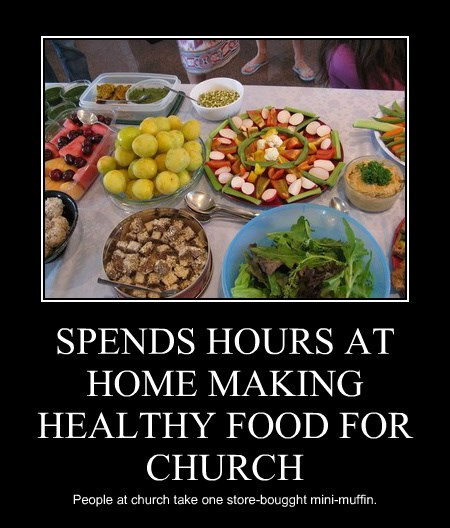 SPENDS HOURS AT HOME MAKING HEALTHY FOOD FOR CHURCH