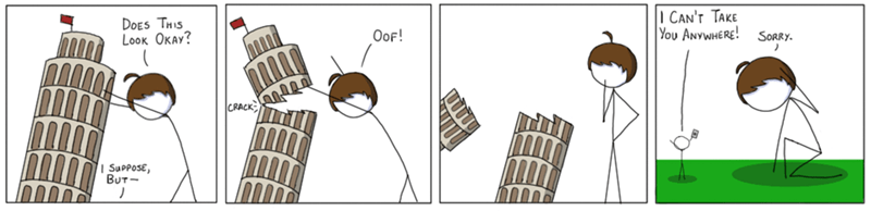 web comics leaning tower of pisa You Aren't Supposed to Actually Touch It