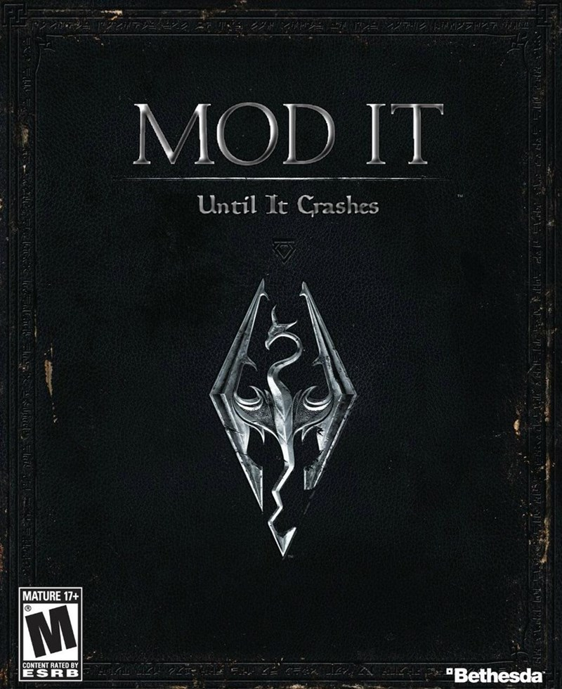 skyrim mod it until it crashes