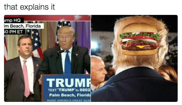 Junk food - that explains it mp HQ m Beach, Florida O PM ET TRUMP TEXT TRUMP to 8802 Palm Beach, Florida MAKE AMERICA GREAT AGA