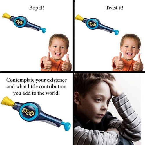 bop it,nihilism