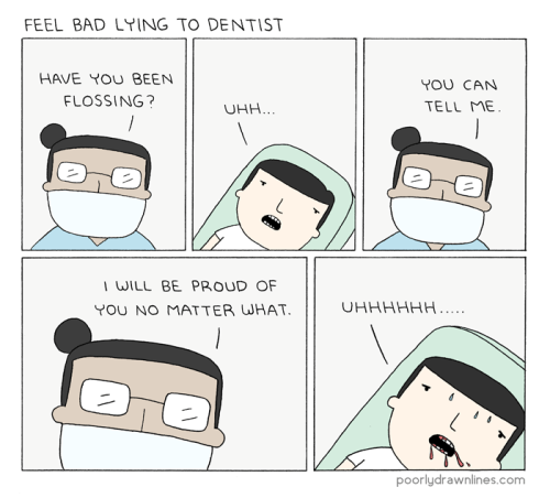 web comics dentist flossing Of COURSE I Have!