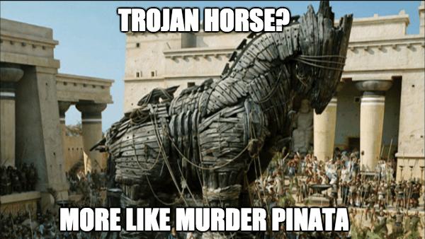 trojan horse murder pinata