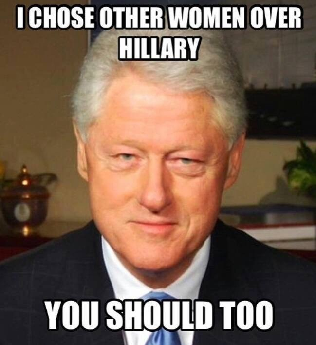 political memes bill chose other women over hillary