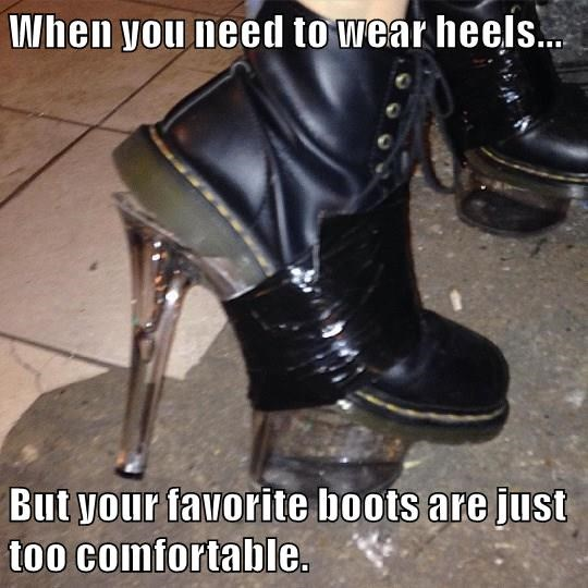 When you need to wear heels...  But your favorite boots are just too comfortable.
