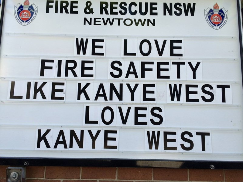 Text - FIRE &RESCUE NSW NEW SOUTH NEWTOWN WE LOVE FIRE SAFETY LIKE KANYE WEST EWSOUTH LOVES KANYE WEST ND RESCUE NO RESC