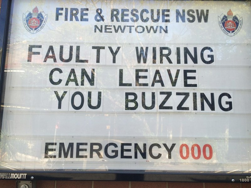 Text - FIRE&RESCUE NSW NEWTOWN NEW SOUTH FAULTY WIRING CAN LEAVE YOU BUZZING EMERGENCY 000 WALLMOUNT SA 1800 AND RESCUE RESCUE