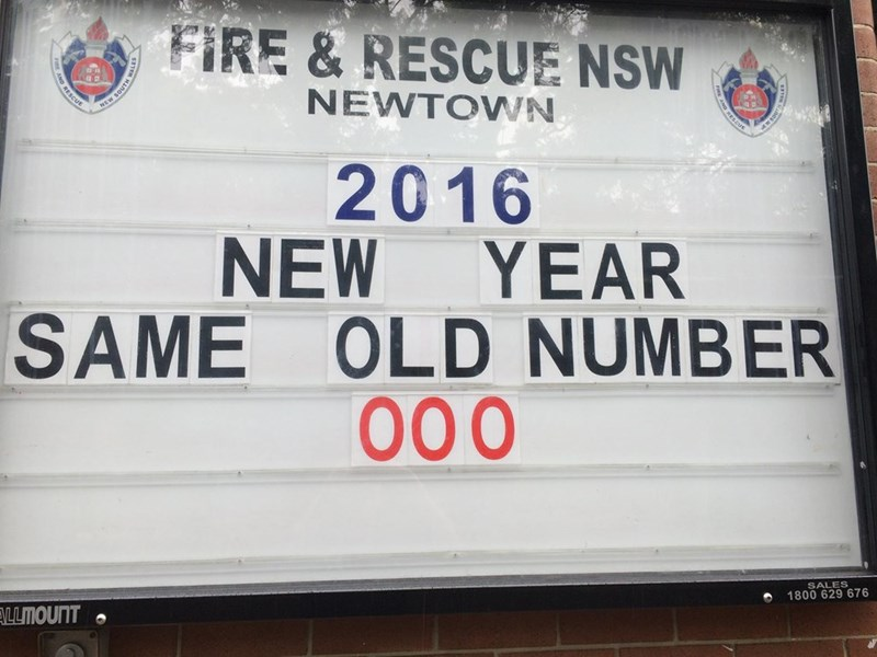 Text - FIRE&RESCUE NSW NEWTOWN 2016 NEW YEAR SAME OLD NUMBER 000 SALES 1800 629 676 LLMOUNT க RESCUE