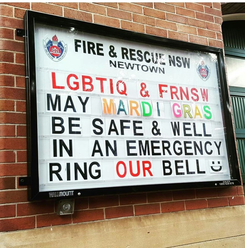 Text - FIRE&RESCUE NSW NEW NEWTOWN LGBTIQ&FRNSW MAY MARDI GRAS BE SAFE& WELL IN AN EMERGENCY RING OUR BELL SALES 1800 629 676 WALLMOUNT PRE HS SCUE