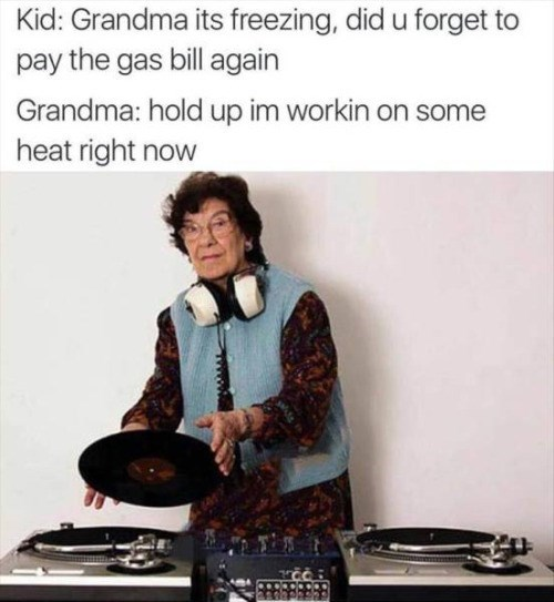 Heat,mixtape,fire,grandma