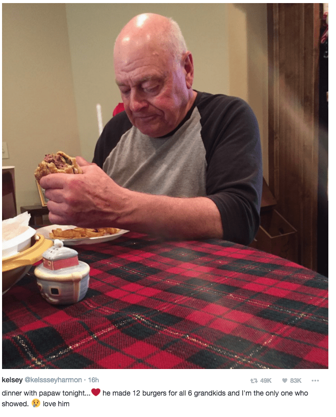 Design - kelsey @kelssseyharmon 16h t3 49K 83K dinner with papaw tonight... he made 12 burgers for all 6 grand kids and I'm the only one who showed. love him