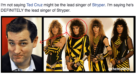 funny politics metal Is Ted Cruz Living a Double Life as the Lead Singer of Stryper?