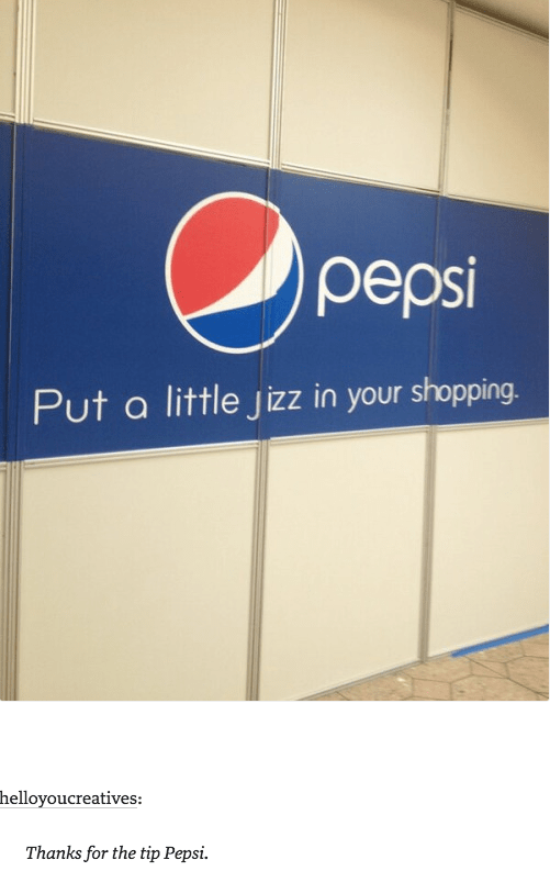 pepsi put a little jizz in your shopping