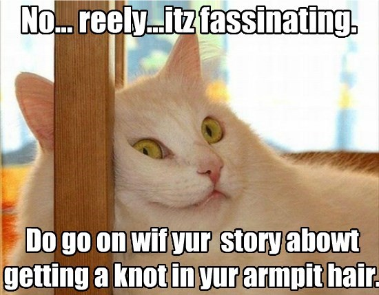 No... reely...itz fassinating.