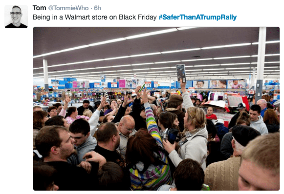 Crowd - Tom @TommieWho 6h Being in a Walmart store on Black Friday #SaferThanATrumpRally