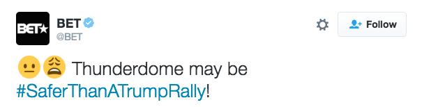 Text - BET BET @BET Follow Thunderdome may be #SaferThanATrumpRally!
