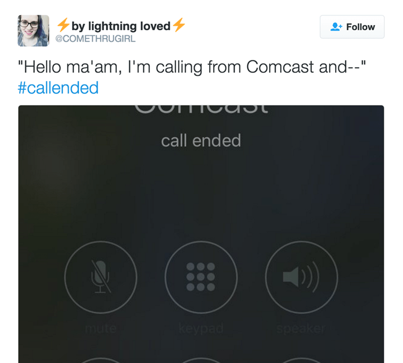 "Text - by lightning loved Follow @COMETHRUGIRL ""Hello ma'am, I'm calling from Comcast and--"" #callended call ended keypad Speaker mute"