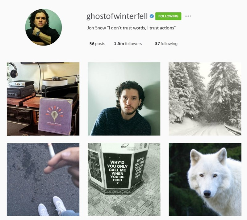"Design - ghostofwinterfell FOLLOWING ooo Jon Snow ""I don't trust words, I trust actions"" 1.5m followers 37 following 56 posts MRDENT eoUsE WHY'D YOU ONLY CALL ME WHEN YOU'RE HIGH"