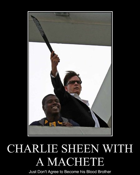 CHARLIE SHEEN WITH A MACHETE Just Don't Agree to Become his Blood Brother