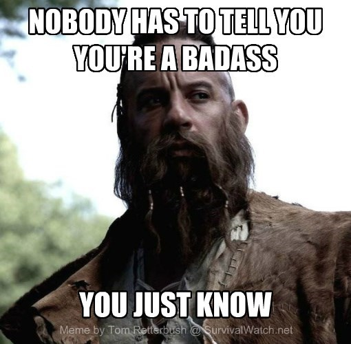 NOBODY HAS TO TELL YOU  YOU'RE A BADASS