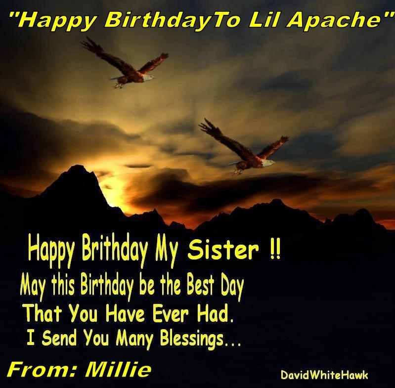 """Happy BirthdayTo Lil Apache""           From: Millie"