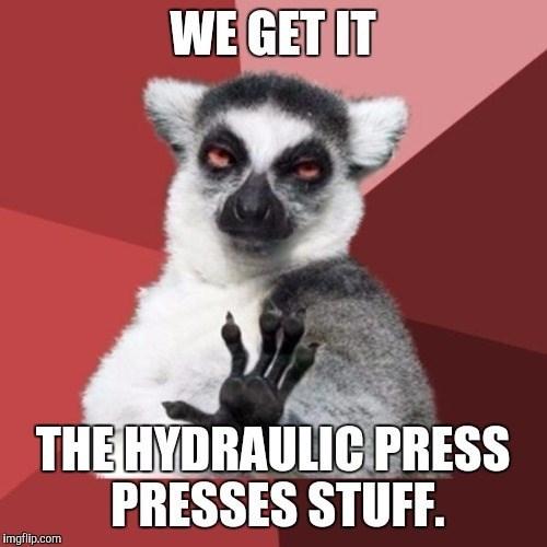 chill out lemur meme hydraulic press presses stuff