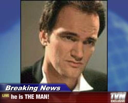Breaking News - he is THE MAN!