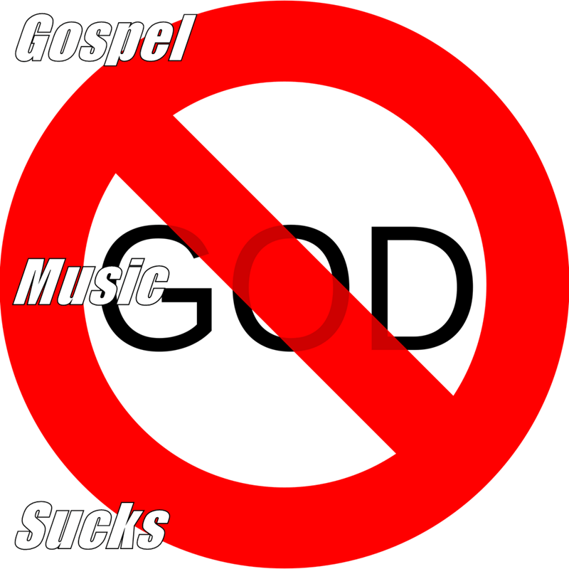 Gospel Music Sucks