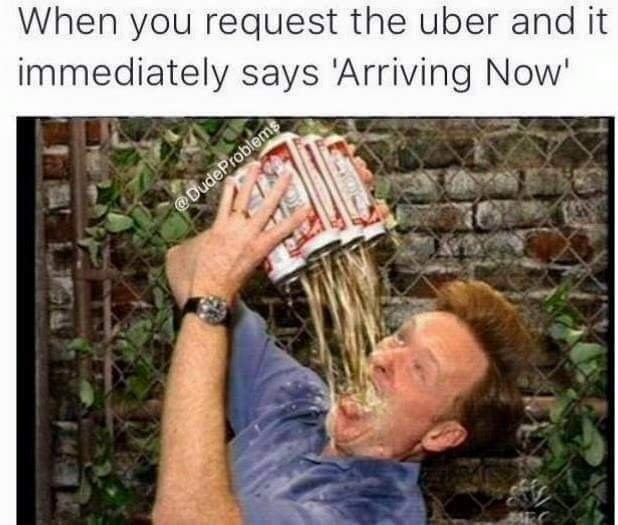 uber memes drinking The Struggle Is Real
