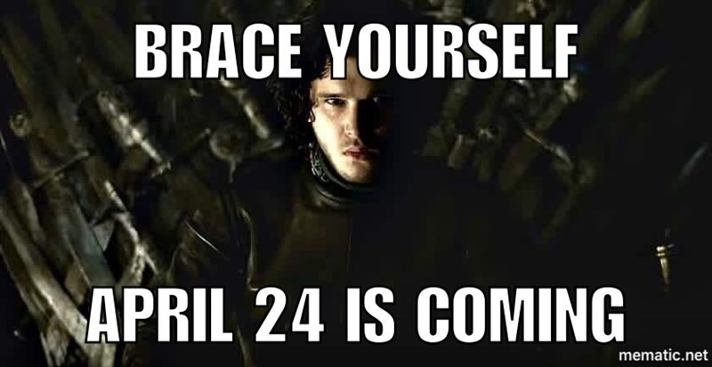 april 24 is coming