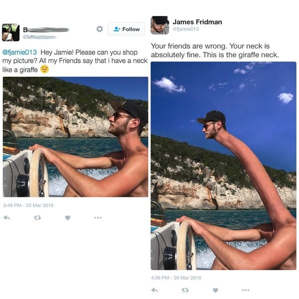 Photograph - James Fridman B Follow @fjamie013 Your friends are wrong. Your neck is absolutely fine. This is the giraffe neck. @fjamie013 Hey Jamie! Please can you shop my picture? All my Friends say that i have a neck like a giraffe 3:49 PM-25 Mar 2016 4:36 PM-26 Mar 2016 t7