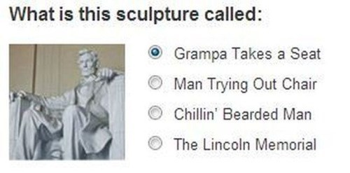 "quiz abraham lincoln image Actually, I'm Gonna Go With ""Man Trying Out Chair"""