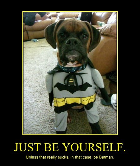 dogs,batman,caption,Be Yourself
