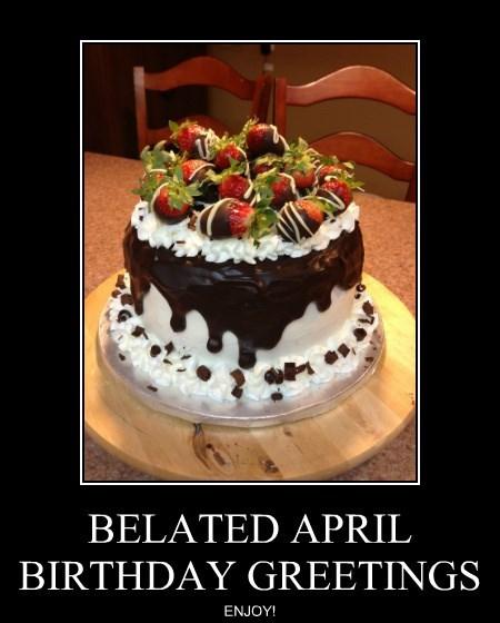 BELATED APRIL BIRTHDAY GREETINGS