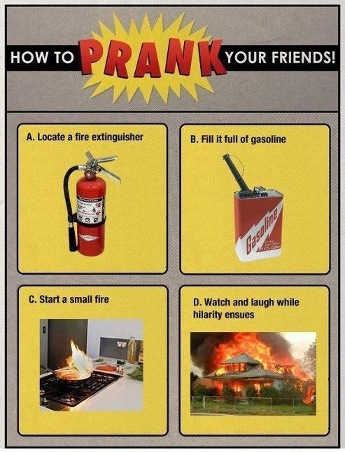 prank fire dont try this at home Then Tell the Cops It's Not Arson, It's Just a Prank, Bros!
