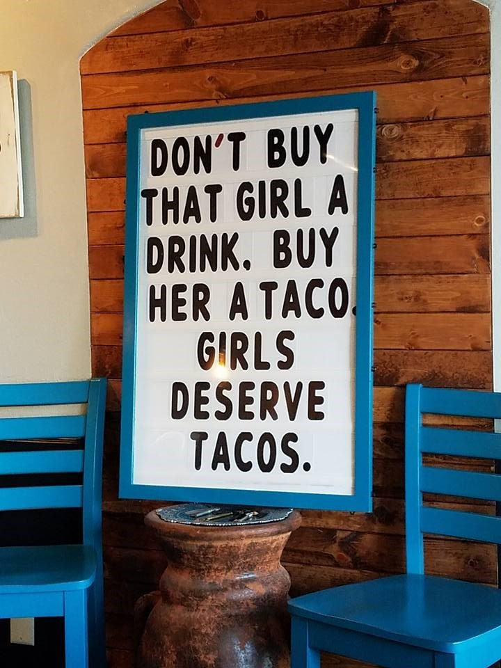 signs dating tacos Everyone Deserves Tacos!