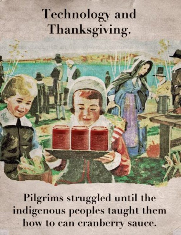 Adaptation - Technology and Thanksgiving Pilgrims struggled until the indigenous peoples taught them how to can cranberry sauce.