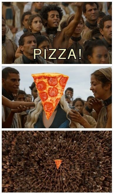 khaleesi is great but is she pizza