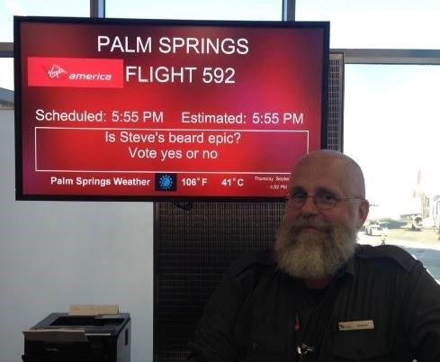 boarding sign - Advertising - PALM SPRINGS FLIGHT 592 america Scheduled: 5:55 PM Estimated: 5:55 PM Is Steve's beard epic? Vote yes or no Thumcay S 106 F Palm Springs Weather 41 C