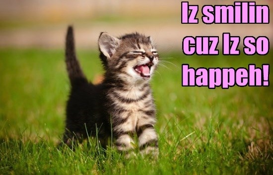 Iz smilin cuz Iz so  happeh!