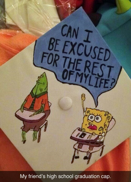 school graduation spongebob squarepants Not If You Plan on Going to College