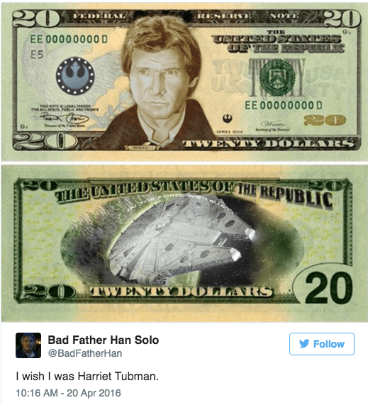 Banknote - NOTE PEDERAL RESERVE G YTES PURKAC THE TPLRED EE 00000000 D E5 US EE 00000000D 20 seES 200e TWENTY LARS THEUNTEDSTATES ON THE REPUBLIC 20 20 TWENTYDOLLARS Bad Father Han Solo Follow @BadFatherHan I wish I was Harriet Tubman 10:16 AM - 20 Apr 2016