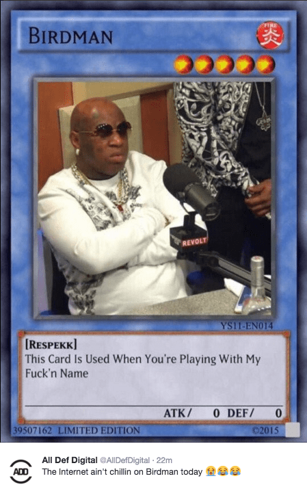 News - BIRDMAN REVOLT YS11-ENO14 [RESPEKK] This Card Is Used When You're Playing With My Fuck'n Name ATK/ O DEF/ 0 39507162 LIMITED EDITION 02015 All Def Digital @AI|DefDig ital 22m ADD The Internet ain't chillin on Birdman today