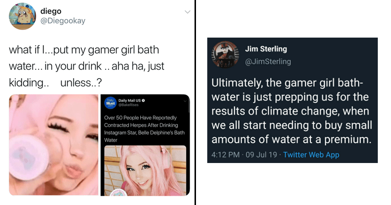 Funny memes and tweets about Belle Delphine's GamerGirl Bath Water.