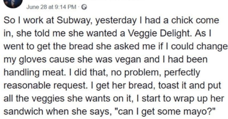 "A Subway employee tells a Vegan who orders a ""Veggie Delight"" that mayonnaise is in fact not vegan."