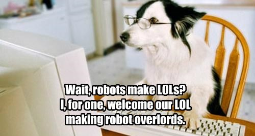 dogs,lols,caption,robots