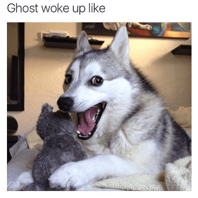 ghost woke up like