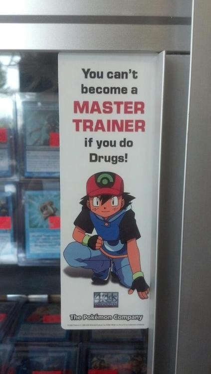 image signs drugs Do You Want to Be A Pokemon Master?