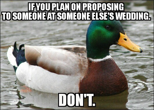 plan on proposing at someone else's wedding advice mallard