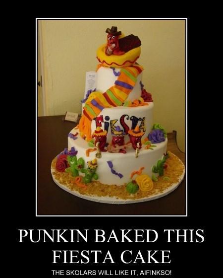 PUNKIN BAKED THIS FIESTA CAKE